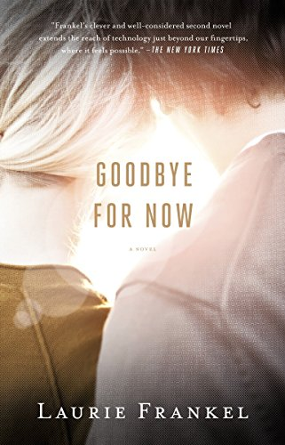 9780307951274: Goodbye for Now