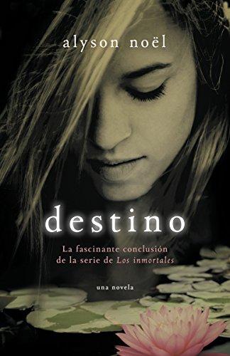 9780307951489: Destino: La Fascinante Conclusion de La Serie de Los Inmortales (Los Immortales)
