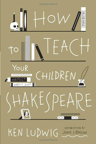 9780307951496: How to Teach Your Children Shakespeare