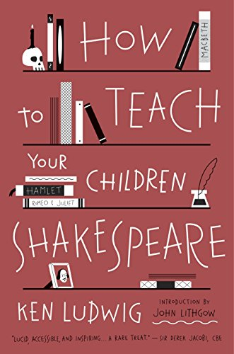 9780307951502: How to Teach Your Children Shakespeare