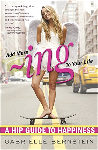 9780307951557: Add More -Ing to Your Life: A Hip Guide to Happiness