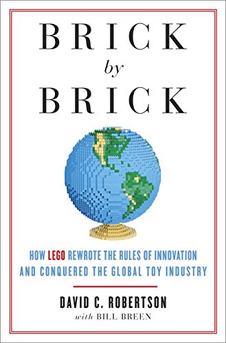 9780307951618: Brick by Brick: How Lego Rewrote the Rules of Innovation and Conquered the Global Toy Industry