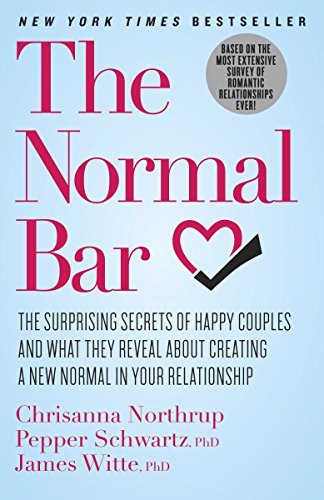 9780307951649: The Normal Bar: The Surprising Secrets of Happy Couples and What They Reveal About Creating a New Normal in Your Relationship