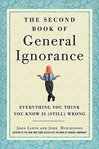 9780307951748: The Second Book of General Ignorance: Everything You Think You Know Is (Still) Wrong