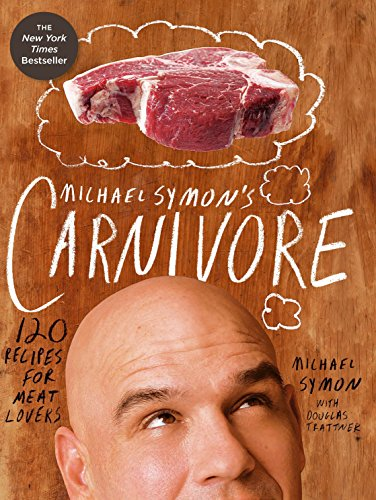 9780307951786: Michael Symon's Carnivore: 120 Recipes for Meat Lovers