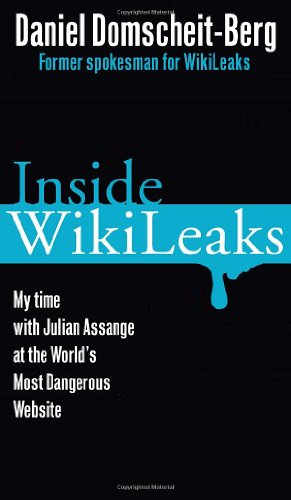 9780307951915: Inside WikiLeaks: My Time With Julian Assange at the World's Most Dangerous Website