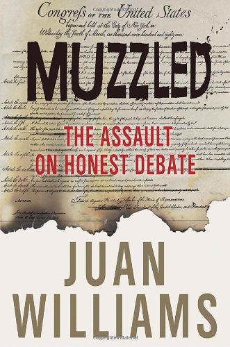 Muzzled: The Assault on Honest Debate: Williams, Juan