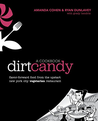 9780307952172: Dirt Candy: A Cookbook: Flavor-Forward Food from the Upstart New York City Vegetarian Restaurant