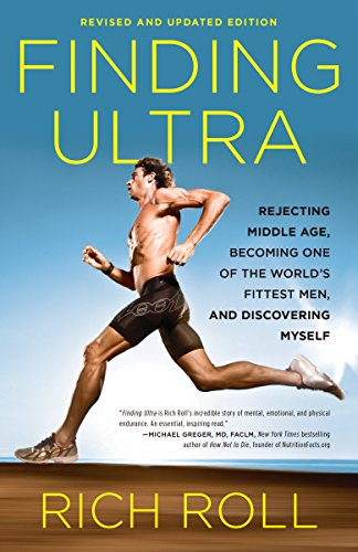 9780307952202: Finding Ultra: Rejecting Middle Age, Becoming One of the World's Fittest Men, and Discovering Myself