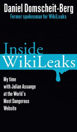 9780307952264: Inside Wikileaks: My time with Julian Assange at the World`s Most Dangerous Website