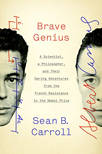 9780307952332: Brave Genius: A Scientist, a Philosopher, and Their Daring Adventures from the French Resistance to the Nobel Prize