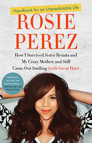 9780307952400: Handbook for an Unpredictable Life: How I Survived Sister Renata and My Crazy Mother, and Still Came Out Smiling (with Great Hair)