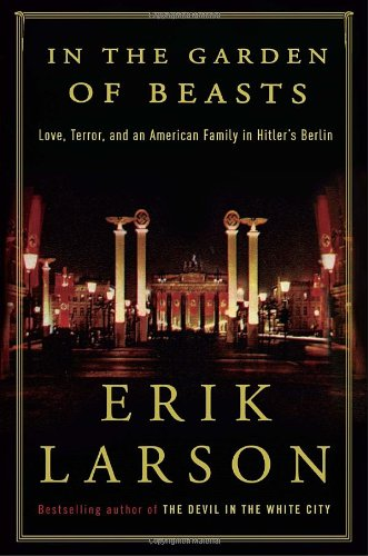 9780307952424: In the Garden of Beasts: Love, Terror, and an American Family in Hitler's Berlin