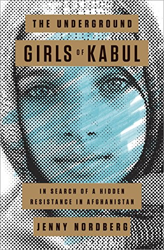 9780307952493: The Underground Girls of Kabul: In Search of a Hidden Resistance in Afghanistan