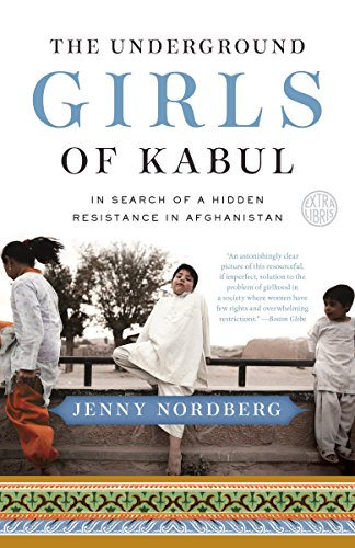 9780307952509: The Underground Girls of Kabul: In Search of a Hidden Resistance in Afghanistan