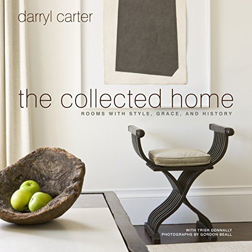 9780307953940: The Collected Home: Rooms with Style, Grace, and History