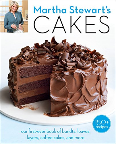 9780307954343: Martha Stewart's Cakes: Our First-Ever Book of Bundts, Loaves, Layers, Coffee Cakes, and more