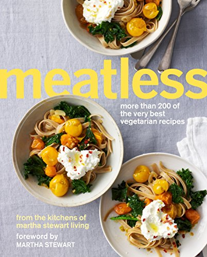 9780307954565: Meatless: More Than 200 of the very best vegetarian recipes from the kitchens of Martha Stewart Living