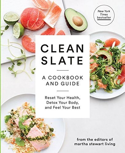 9780307954596: Clean Slate: A Cookbook and Guide: Reset Your Health, Detox Your Body, and Feel Your Best (Martha Stewart Living)