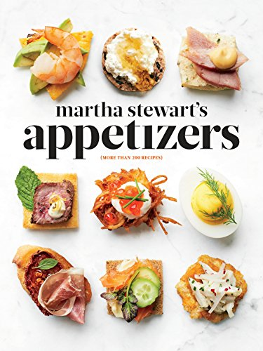 9780307954626: Martha Stewart's Appetizers: 200 Recipes for Dips, Spreads, Snacks, Small Plates, and Other Delicious Hors d'Oeuvres, Plus 30 Cocktails