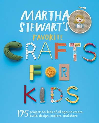 9780307954749: Martha Stewart's Favorite Crafts for Kids: 175 Projects for Kids of All Ages to Create, Build, Design, Explore, and Share