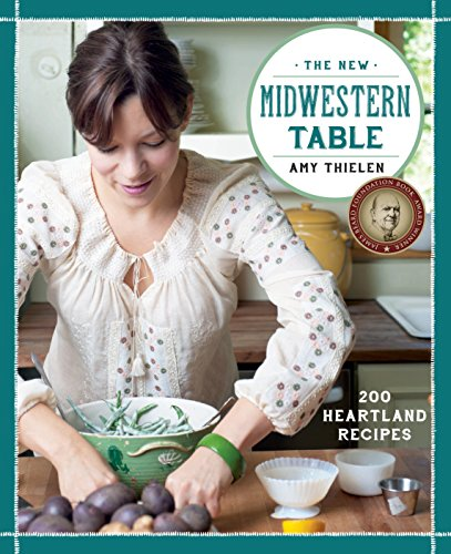 9780307954879: The New Midwestern Table: 200 Heartland Recipes: A Cookbook