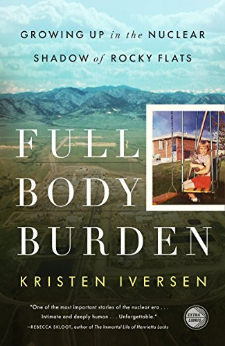 9780307955654: Full Body Burden: Growing Up in the Nuclear Shadow of Rocky Flats