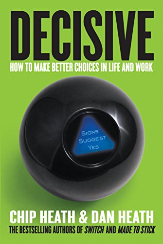 9780307956392: Decisive: How to Make Better Choices in Life and Work