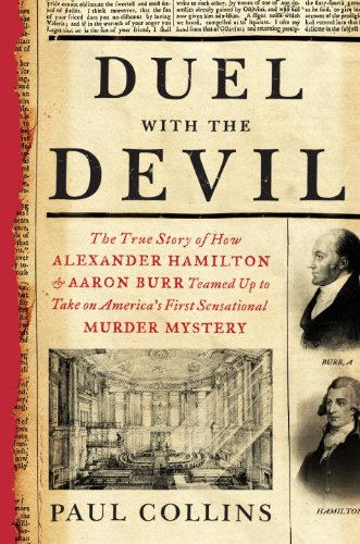 9780307956453: Duel with the Devil: The True Story of How Alexander Hamilton and Aaron Burr Teamed Up to Take on America's First Sensational Murder Mystery