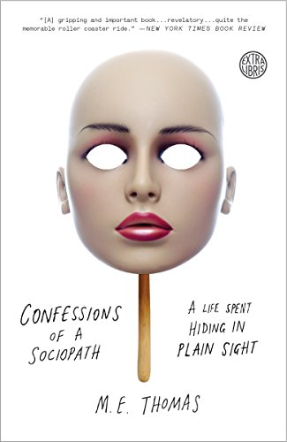 9780307956651: Confessions of a Sociopath: A Life Spent Hiding in Plain Sight