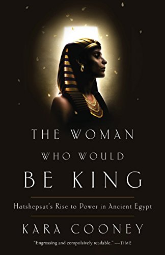 9780307956774: The Woman Who Would Be King: Hatshepsut's Rise to Power in Ancient Egypt