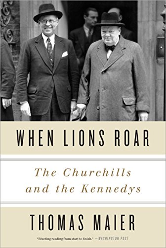 When Lions Roar: The Churchills and the Kennedys: Maier, Thomas
