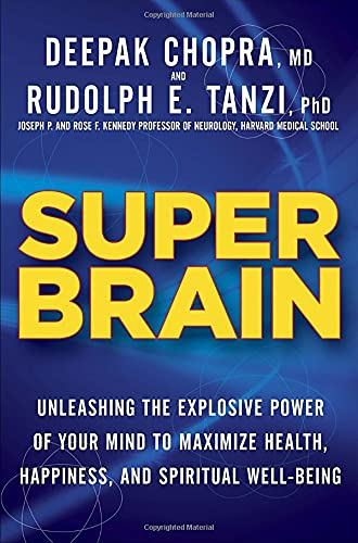 9780307956828: Super Brain: Unleashing the Explosive Power of Your Mind to Maximize Health, Happiness, and Spiritual Well-Being
