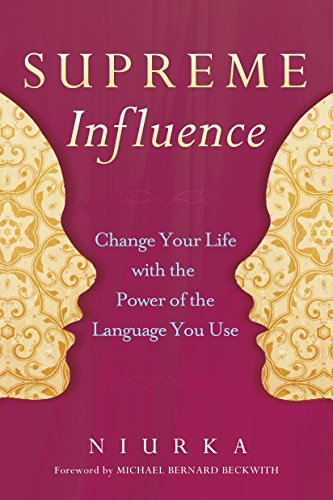 9780307956873: Supreme Influence: Change Your Life with the Power of the Language You Use