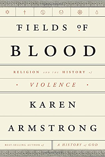 9780307957047: Fields of Blood: Religion and the History of Violence
