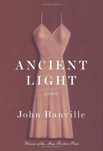 Ancient Light (Signed First Edition): John Banville