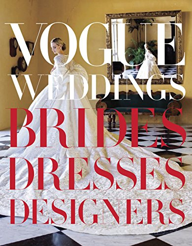 9780307957061: Vogue Weddings: Brides, Dresses, Designers