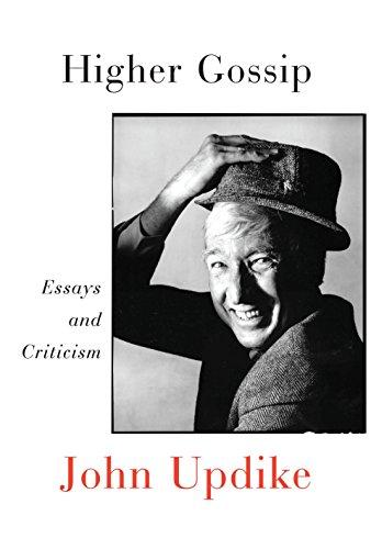 Higher Gossip: Essays and Criticism: Updike, John