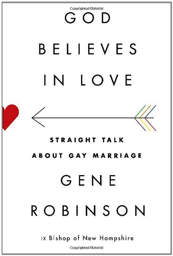 9780307957887: God Believes in Love: Straight Talk About Gay Marriage