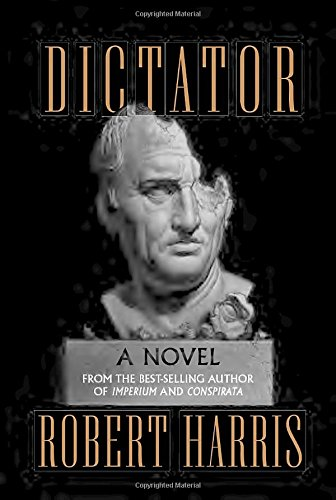 9780307957948: Dictator: A novel (Ancient Rome Trilogy)
