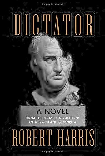 Dictator -- A Novel: Harris, Robert