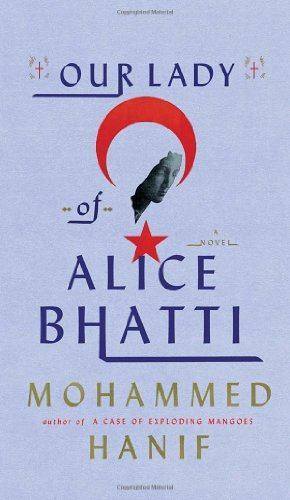 9780307958310: Our Lady of Alice Bhatti