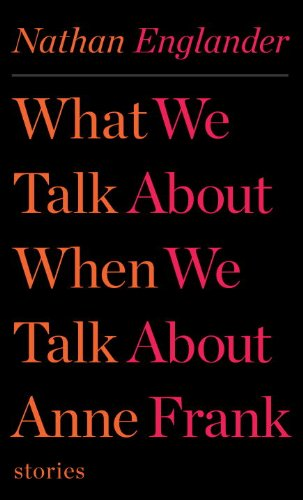 9780307958709: What We Talk about When We Talk about Anne Frank: Stories