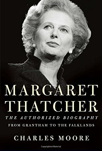 9780307958945: Margaret Thatcher: From Grantham to the Falklands; the Authorized Biography