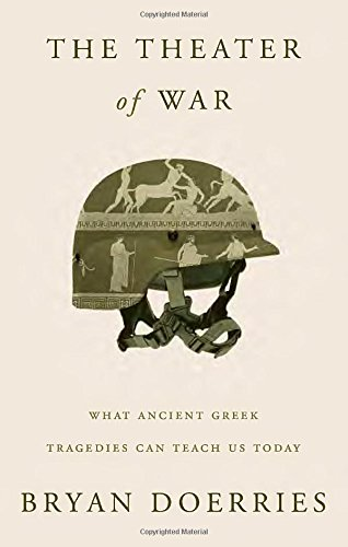 9780307959454: The Theater of War: What Ancient Greek Tragedies Can Teach Us Today