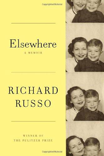 Elsewhere: A memoir: Richard Russo