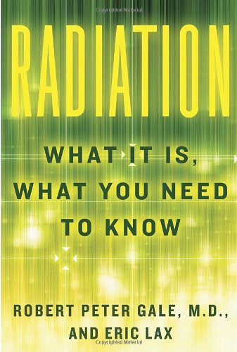 9780307959690: Radiation: What It Is, What You Need to Know