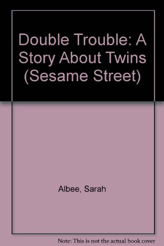 9780307960016: Double Trouble: A Story About Twins (Sesame Street)