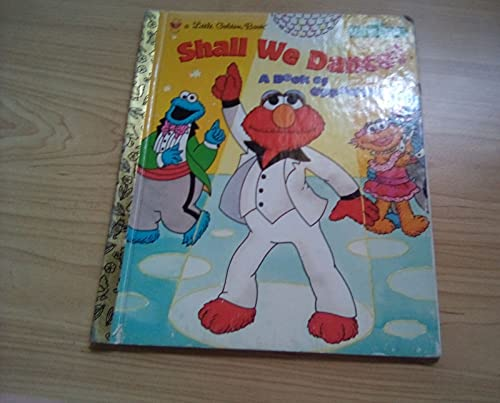 9780307960023: Shall We Dance?: A Book of Opposites (Sesame Street)