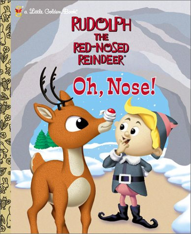 9780307960054: Rudolph the Red-Nosed Reindeer: Oh, Nose!